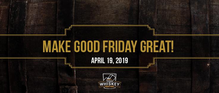 2019 Texas Whiskey Festival Set For April 19